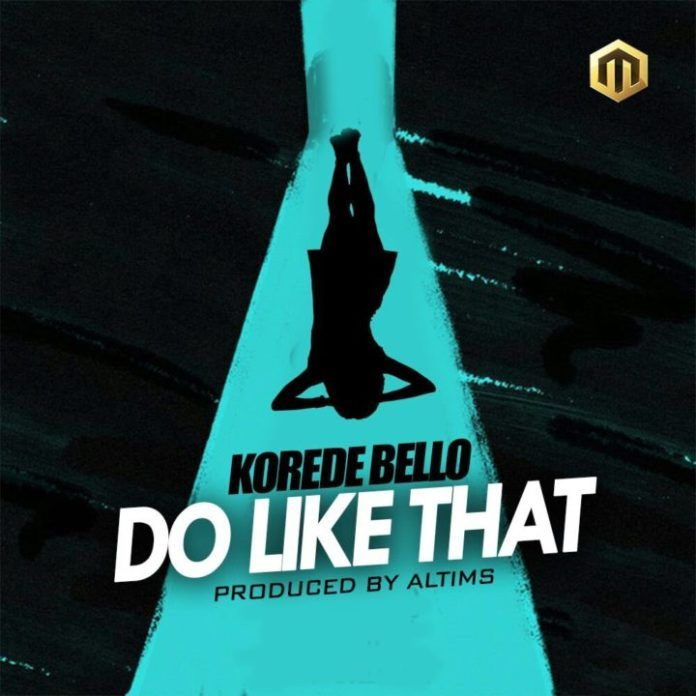 Korede Bello - DO LIKE THAT (prod. by Altims) Artwork | AceWorldTeam.com