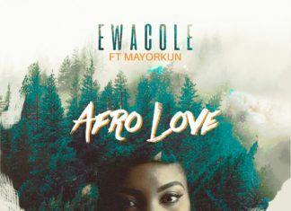 Ewà Cole ft. Mayorkun – AFRO LOVE (prod. by Lush Beat) Artwork | AceWorldTeam.com