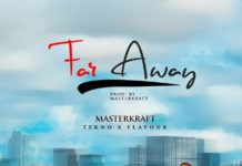 MasterKraft ft. Tekno & Flavour - FAR AWAY Artwork | AceWorldTeam.com