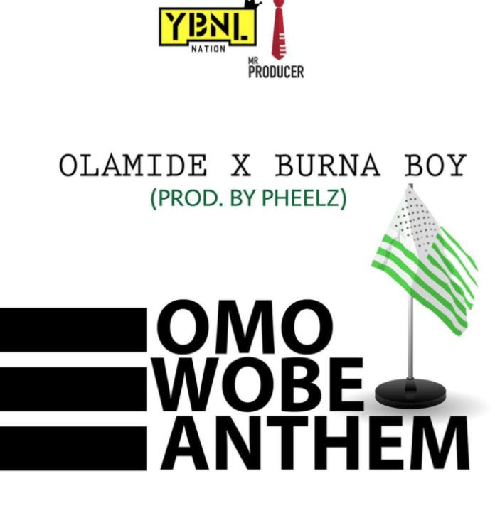Olamide & Burna Boy - OMO WOBE ANTHEM (prod. by Pheelz) Artwork | AceWorldTeam.com