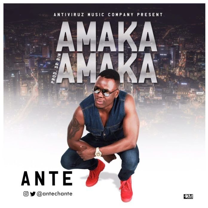 Ante - AMAKA AMAKA (prod. by Dr. Bin) Artwork | AceWorldTeam.com