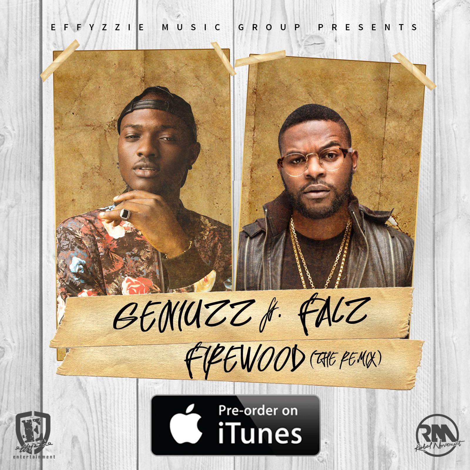 GeniuZz ft. Falz - FIREWOOD (Remix) Pre-Order Artwork   AceWorldTeam.com
