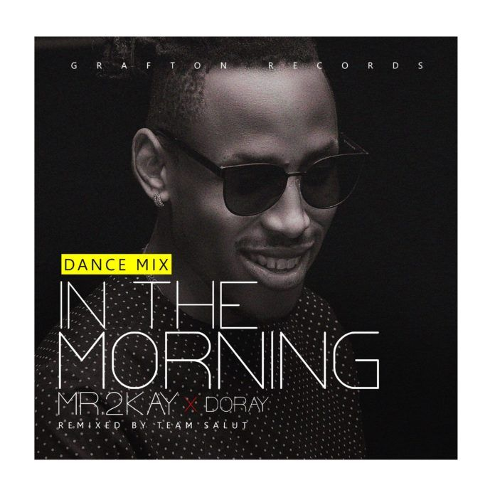 Mr. 2Kay & Doray – IN THE MORNING (Dance Mix) Artwork | AceWorldTeam.com