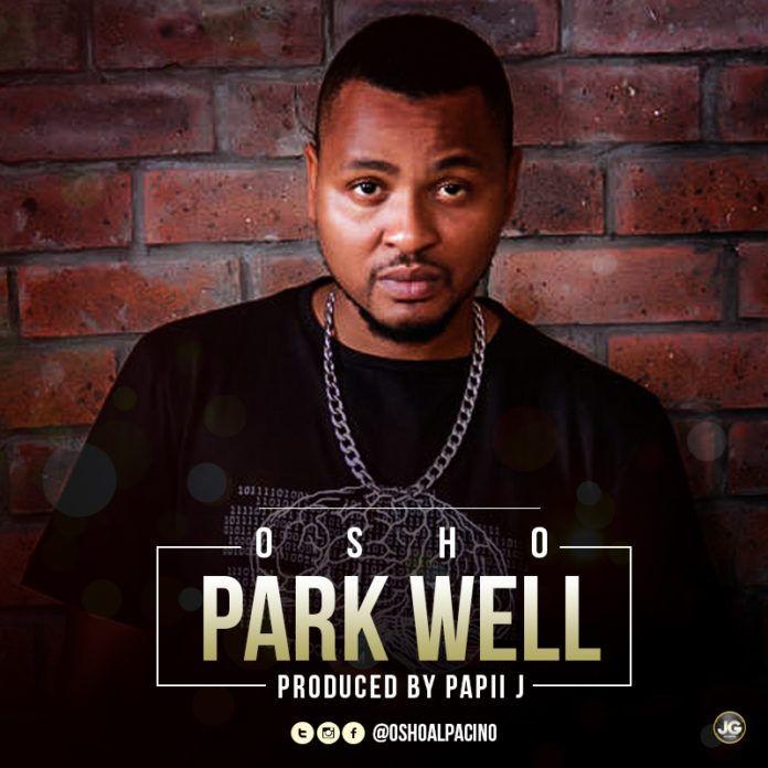 Osho ft. Papii J - PARK WELL (prod. by Papii J) Artwork | AceWorldTeam.com