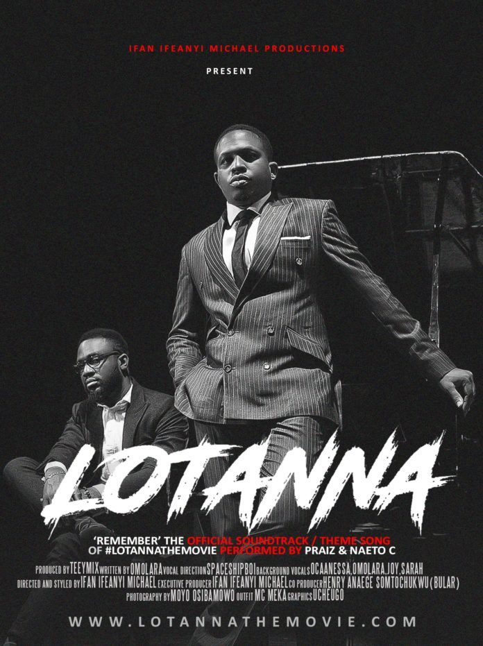 Praiz & Naeto C - REMEMBER (Lotanna 'The Movie' OST) Artwork | AceWorldTeam.com