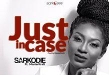 Sarkodie ft. MasterKraft - JUST IN CASE Artwork | AceWorldTeam.com