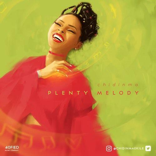 Chidinma - PLENTY MELODY (prod. by Mystro) Artwork | AceWorldTeam.com