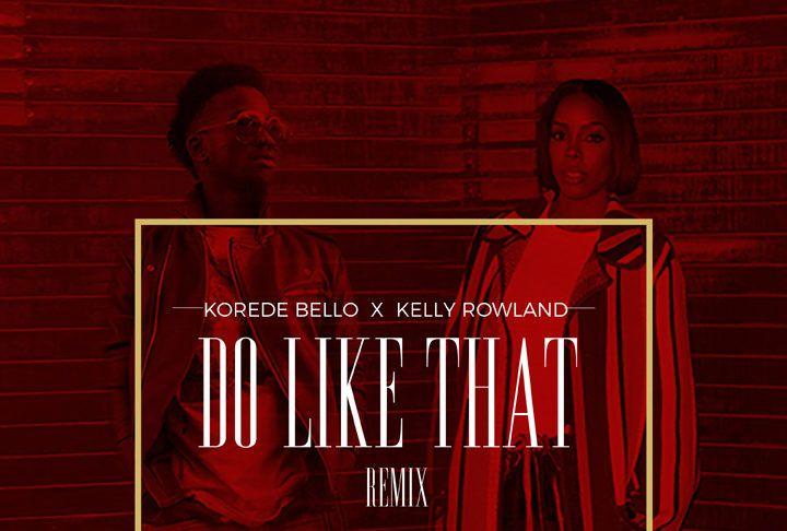 Korede Bello ft. Kelly Rowland - DO LIKE THAT (Remix ~ prod. by Altims) Artwork | AceWorldTeam.com