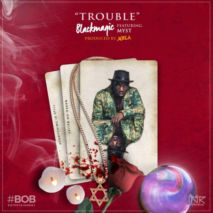 Black Magic ft. Myst - TROUBLE (prod. by Xela Xelz) Artwork | AceWorldTeam.com