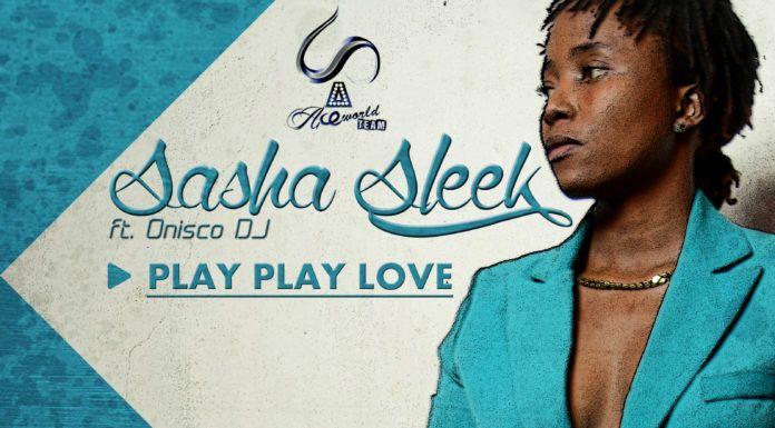 Sasha Sleek ft. Onisco DJ - PLAY PLAY LOVE Artwork   AceWorldTeam.com