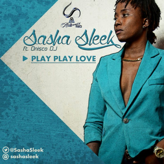 Sasha Sleek ft. Onisco DJ - PLAY PLAY LOVE Artwork | AceWorldTeam.com