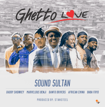 Sound Sultan ft. Daddy Showkey, Marvelous Benji, Danfo Drivers, African China & Baba Fryo – GHETTO LOVE Artwork | AceWorldTeam.com