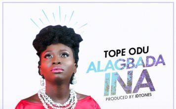 Tope Odu - ALAGBADA INA (prod. by IDtones) Artwork | AceWorldTeam.com