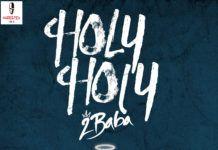 2Baba - HOLY HOLY (prod. by Bolji Beats) Artwork | AceWorldTeam.com