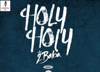 2Baba - HOLY HOLY (prod. by Bolji Beats) Artwork   AceWorldTeam.com