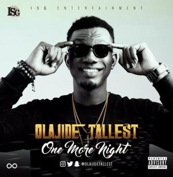 Olajide Tallest - ONE MORE NIGHT (prod. by Swahzzy) Artwork | AceWorldTeam.com