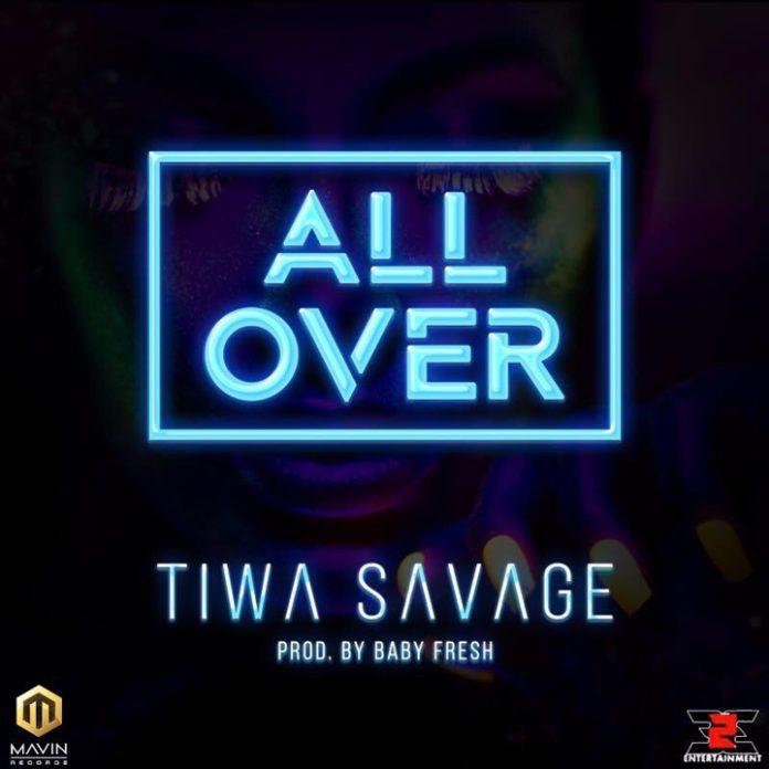 Tiwa Savage - ALL OVER (prod. by Baby Fresh) Artwork | AceWorldTeam.com
