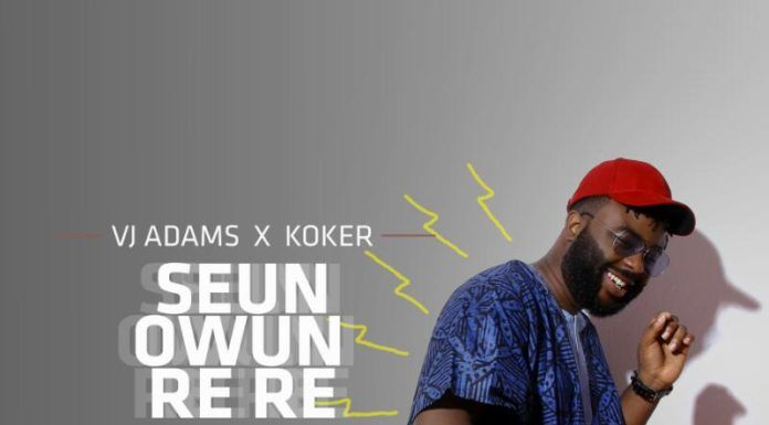 VJ Adams ft. Koker - SEUN RERE (prod. by Tiwezi) Artwork   AceWorldTeam.com
