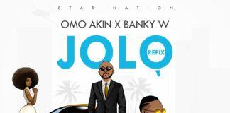Omo Akin ft. Banky W - JOLO (Refix) Artwork   AceWorldTeam.com