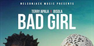 Terry Apala ft. Bisola - BAD GIRL (prod. by Benie Macaulay) Artwork   AceWorldTeam.com