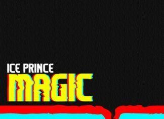 Ice Prince - MAGIC (prod. by DeeVee) Artwork | AceWorldTeam.oom