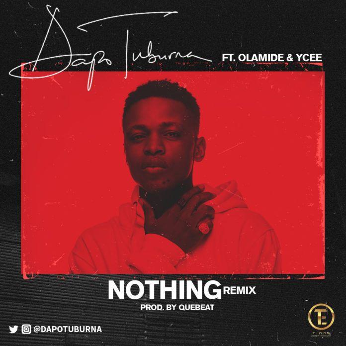 Dapo Tuburna ft. YCee & Olamide - NOTHING (Remix) Artwork | AceWorldTeam.com
