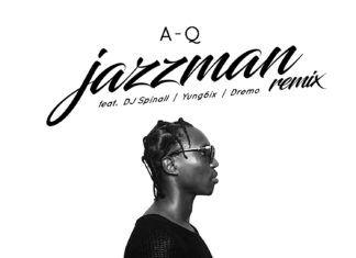 A-Q ft. DJ Spinall, Yung6ix & Dremo - JAZZMAN (Remix) Artwork | AceWorldTeam.com