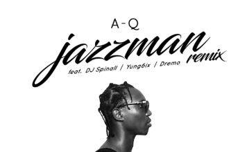 A-Q ft. DJ Spinall, Yung6ix & Dremo - JAZZMAN (Remix) Artwork   AceWorldTeam.com