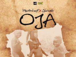 MasterKraft ft. Olamide - OJA (Freestyle) Artwork | AceWorldTeam.com