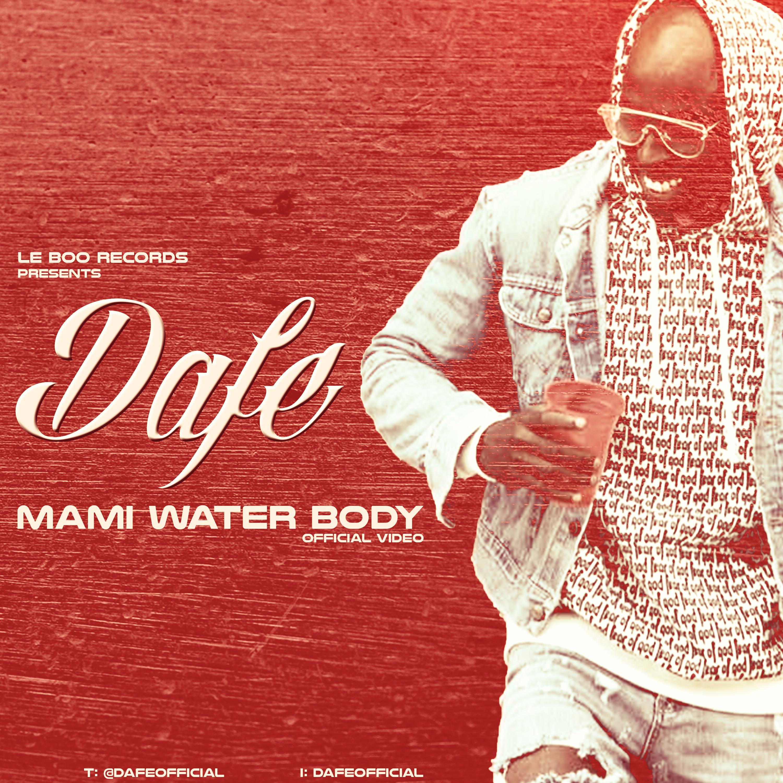 Dafe - MAMI WATER BODY (Official Video) Artwork | AceWorldTeam.com