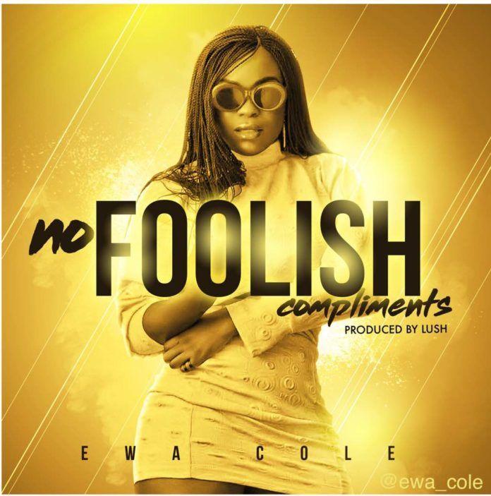 Ewà Cole – NO FOOLISH COMPLIMENTS (prod. by Lush Beat) Artwork | AceWorldTeam.com