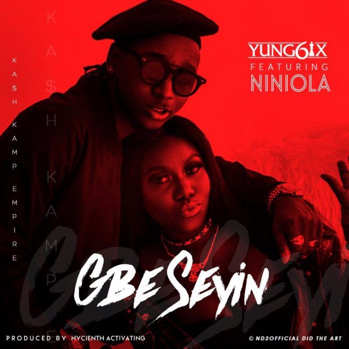 Yung6ix ft. NiniOla - GBE SEYIN (prod. by Hycienth Activating) Artwork | AceWorldTeam.com