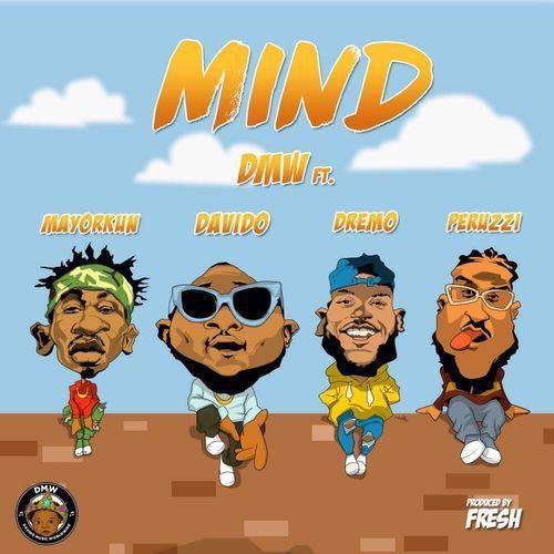 DMW ft. DavidO, Peruzzi, Dremo & Mayorkun - MIND (prod. by Fresh) Artwork   AceWorldTeam.com
