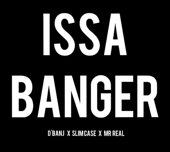 D'banj ft. SlimCase & Mr. Real - ISSA BANGER Artwork | AceWorldTeam.com