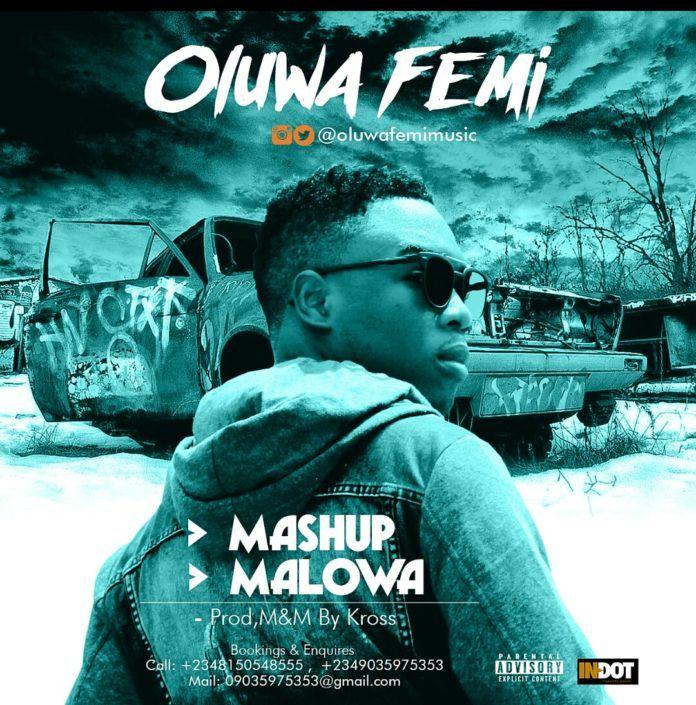 OluwaFemi - MASH UP + MALOWA Artwork | AceWorldTeam.com