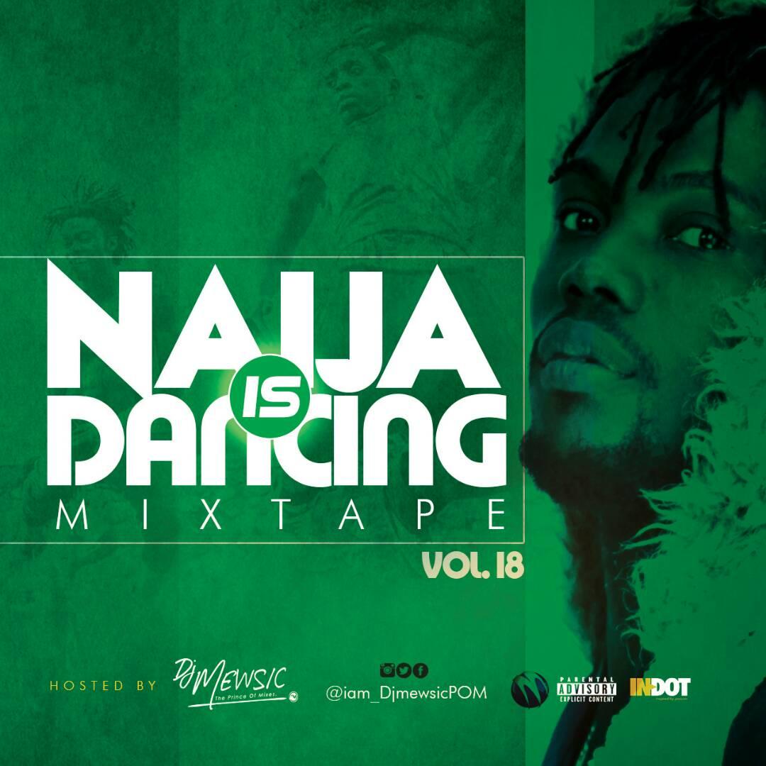 DJ Mewsic – NAIJA IS DANCING Mixtape Vol  18 • AceWorldTEAM