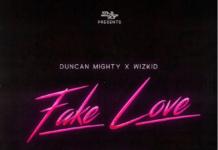 Duncan Mighty ft. Wizkid - FAKE LOVE (prod. by Killer Tunes) Artwork | AceWorldTeam.com