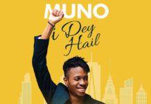 Muno - I DEY HAIL Artwork | AceWorldTeam.com