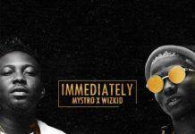 Mystro & Wizkid - IMMEDIATELY Artwork | AceWorldTeam.com