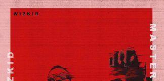 Wizkid - MASTER GROOVE (prod. by Phantom) Artwork | AceWorldTeam.com