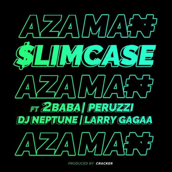 SlimCase ft. 2Baba, Peruzzi, DJ Neptune & Larry Gaaga - AZAMAN (prod. by Cracker) Artwork | AceWorldTeam.com