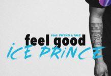 Ice Prince ft. Phyno & Falz - FEEL GOOD (prod. by Willis) Artwork | AceWorldTeam.com