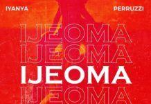 Iyanya ft. Peruzzi - IJEOMA Artwork   AceWorldTeam.com