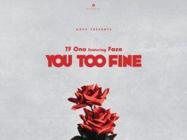 TF Ono ft. Faze - YOU TOO FINE (prod. by Popito & Richmoor-B) Artwork   AceWorldTeam.com