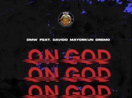 DMW ft. DavidO, Mayorkun & Dremo - ON GOD (prod. by Rexxie) Artwork | AceWorldTeam.com