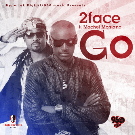 2face Idibia ft. Machel Montano - GO Artwork | AceWorldTeam.com