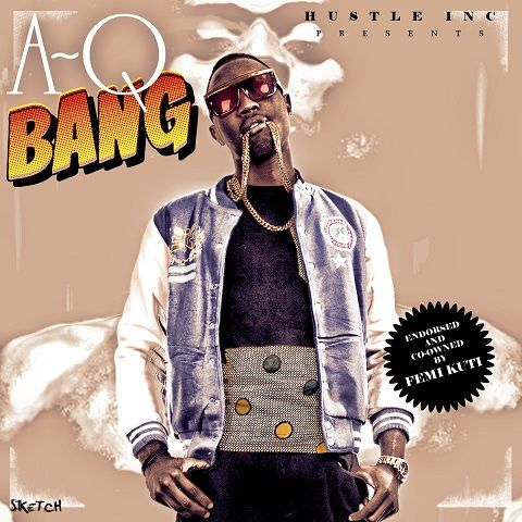 A-Q - BANG [prod. by Beats By Jayy, co-owned by Femi Kuti] Artwork | AceWorldTeam.com