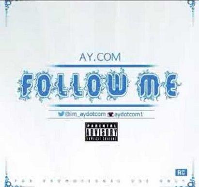 AY.com - FOLLOW ME [prod. by Oga Jojo] Artwork | AceWorldTeam.com