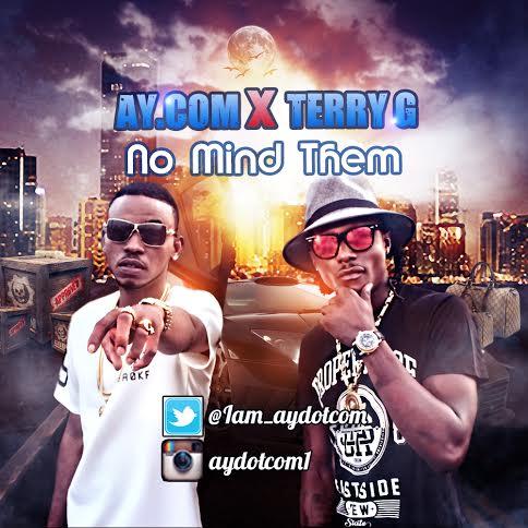 AY.com ft. Terry G - NO MIND DEM [prod. by Young D] Artwork | AceWorldTeam.com