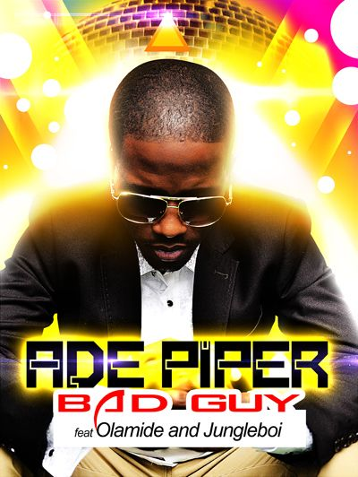 Ade Piper ft. Olamide & JungleBoi - BAD GUY [prod. by Uzor the SlaveMaster] Artwork | AceWorldTeam.com